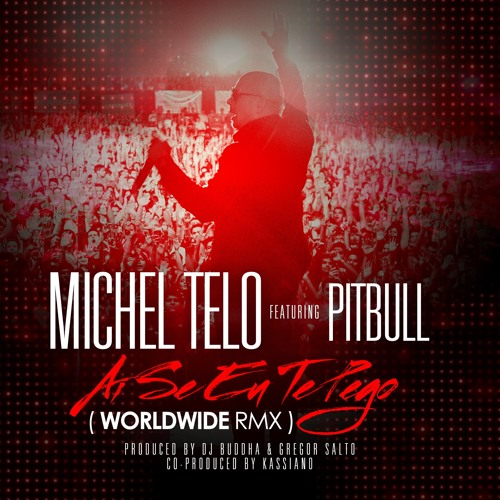 Ai Se Eu Te Pego (Pitbull RMX) (Prod. by DJ Buddha, Gregor Salto, Kassiano)