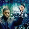 William McDowell- Closer/Wrap Me In Your Arms