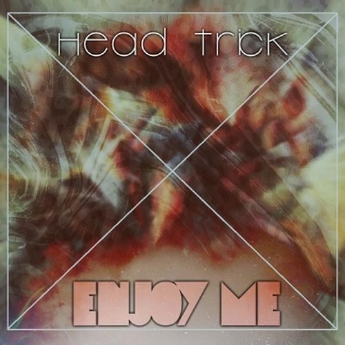 Enjoy Me - Head Trick (Original Mix)