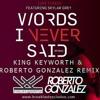 Lupe Fiasco feat.Skylar Grey-Words I Never Said (King Keyworth Roberto Gonzalez Remix)