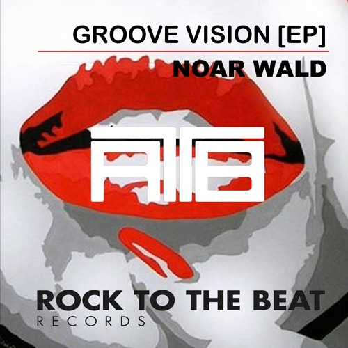 RTTB002 - Noar WALD (From The Music To Life - Original Mix) [Groove Vision EP]