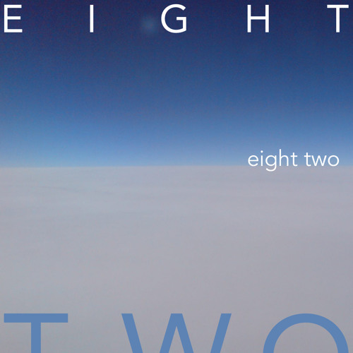 EIGHT TWO ☻☺♥♪♫ releases