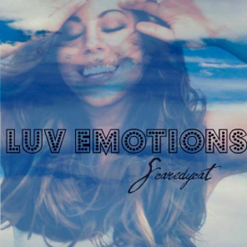 Luv Emotions [Scaredycat Edit]