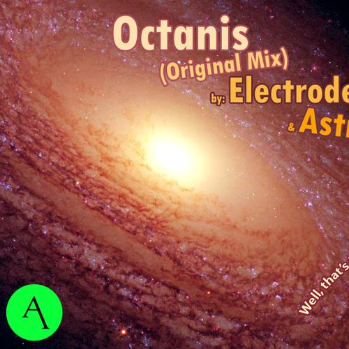 Electrode & Astrio - Octanis (Original Mix) *** FREE DOWNLOAD***