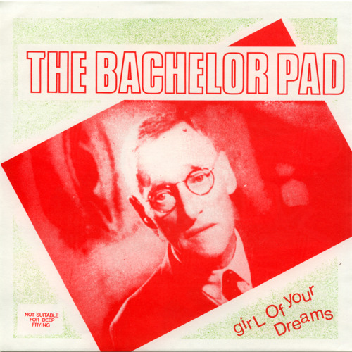 The Bachelor Pad - Girl of your dreams (flexi)
