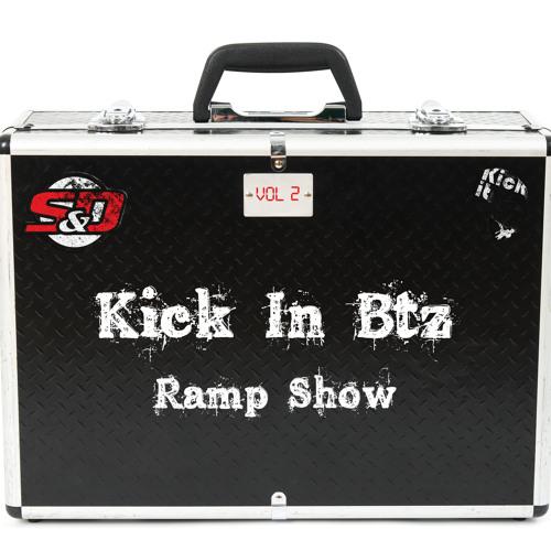 Kick-in Btz Ramp Show Vol. 2 w/ Sneaker & The Dryer