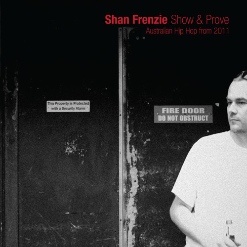 Shan Frenzie - Show and prove (Australian Hip Hop mixtape)