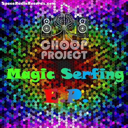 Choop project - Magic (EP Magic Serfing)