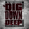 DJ TOSHI PRESENTS DIG DOWN DEEP VOLUME 4 HOSTED BY LORD FINESSE (D.I.T.C.)