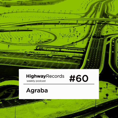 Highway Podcast #60 — Agraba