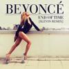 Beyoncé - End of time (Slevin Remix) FREE DOWNLOAD LINK IN THE DESCRIPTION !!!