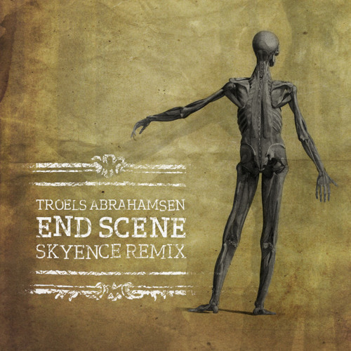 Troels Abrahamsen - End Scene (Skyence Remix)