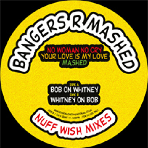 No woman no cry/Your Love is my love Mashed BANG14/PLATE13