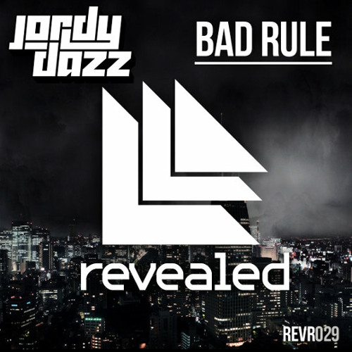 Jordy Dazz - Bad Rule [OUT NOW]