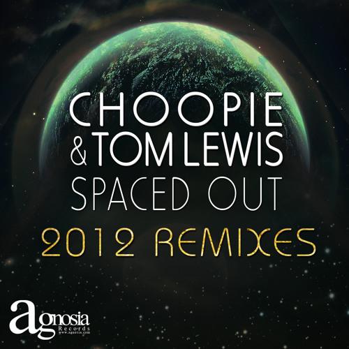 Tom Lewis & DJ Choopie - Spaced Out (2012 Edit) (Agnosia Rec) TEASER