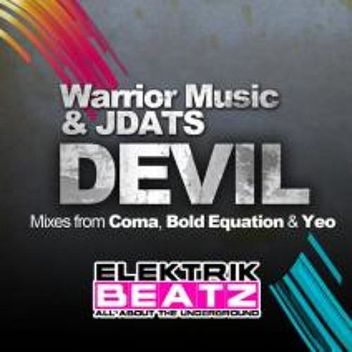 Warrior music & JDats - Devil (Yeo Remix) (Available on Elektrik Beatz)
