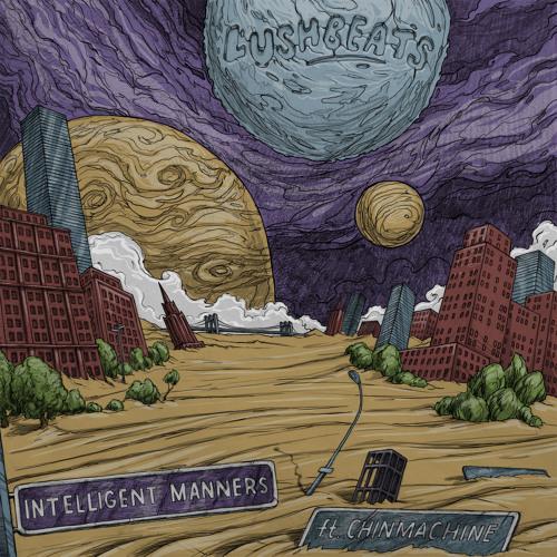 Intelligent Manners feat. Chinmachine - Lush Beats mixtape