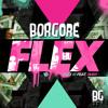 Borgore - Flex feat. Shay (Figure Remix)