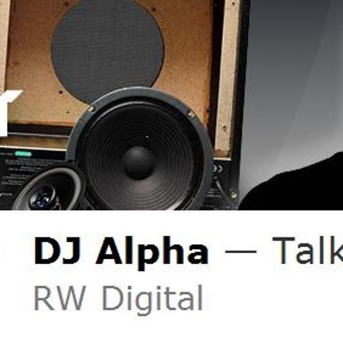 DJ ALPHA - TALK BOUT VIP RW DIGITAL - RADIO 1 GROOVERIDER SHOW