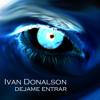 DEJAME ENTRAR By Ivan Donalson