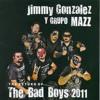 Jimmy Gonzalez Return of The Bad Boys Mix