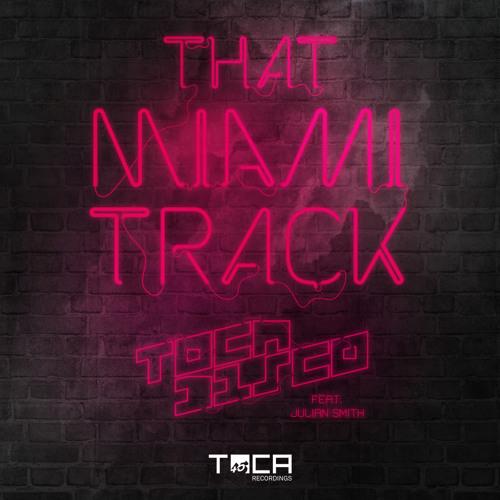 TOCADISCO feat Julian Smith - That Miami Track