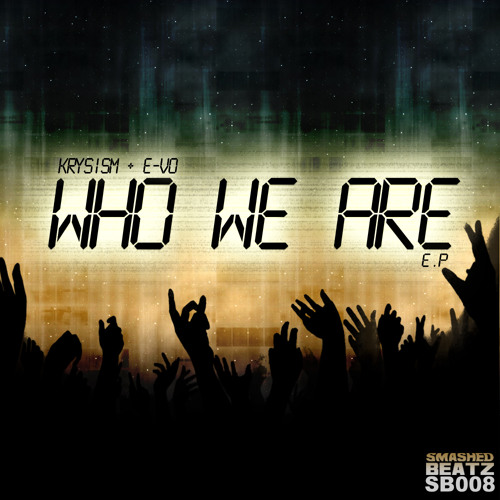 Who We Are by KRYSISM & E-VO