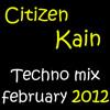 CITIZEN KAIN - Techno Mix February 2012