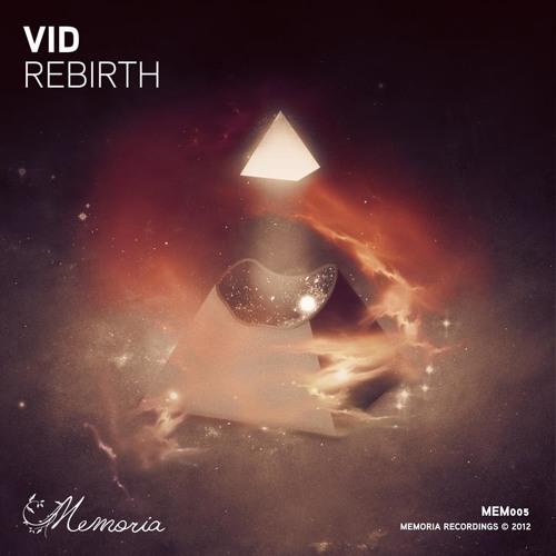 MEM005: Vid - Rebirth (Original Mix)