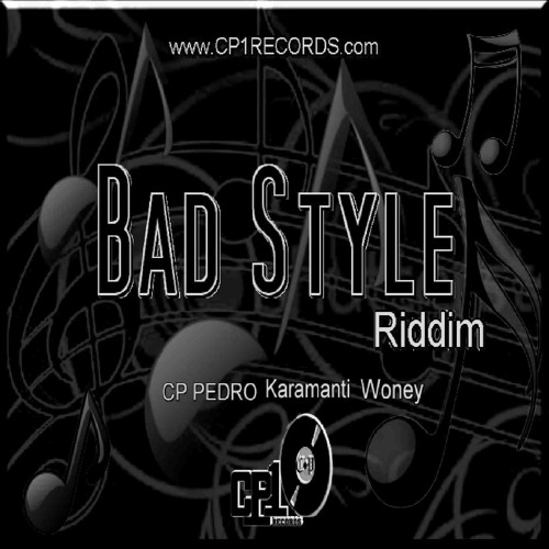 Bad Style Riddim Mix - CP1 RECORDS