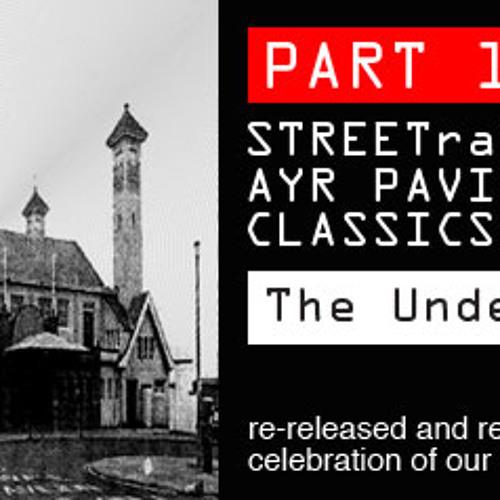 STREETrave CLASSICS PART 1- THE UNDERGROUND