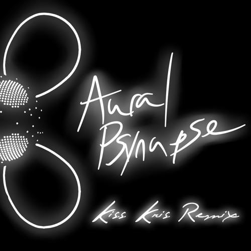 Deadmau5 - Aural Psynapse (Kiss Kris Remix)