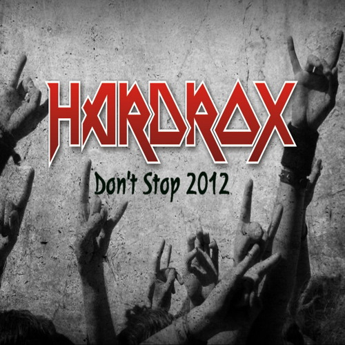 Hardrox - Don't Stop 2012 (Dwyer Hard Rock mix)