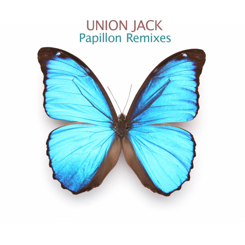 Union Jack - Papillon (LOUD vs. Domestic Rmx)