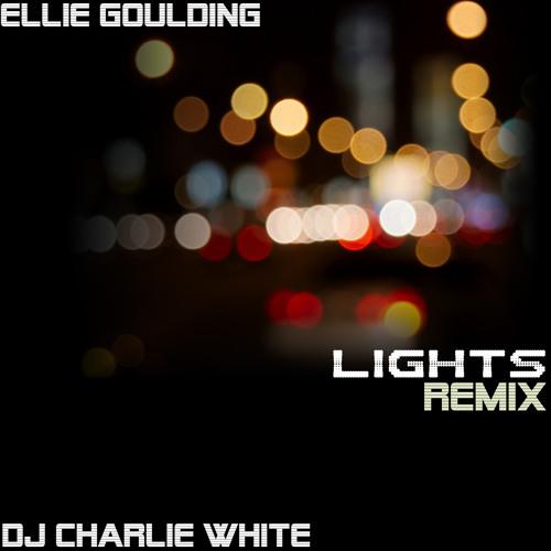 Ellie Goulding - Lights (DJ Charlie White Remix)