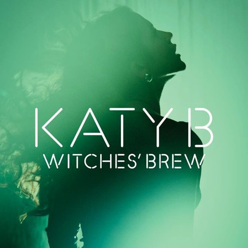 Katy B - Witches Brew (Diplo Remix)