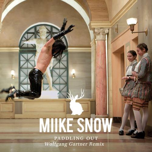 Miike Snow - Paddling Out (Wolfgang Gartner Remix)
