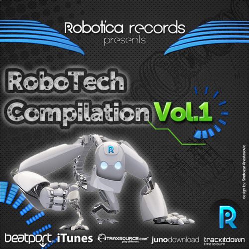Robotica Records presents :: RoboTech Compilation Vol. 1