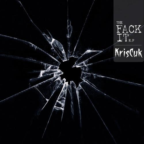 KrisCuk - Fack It (2 Edit Remix)