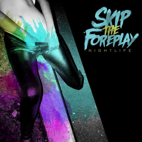 Skip The Foreplay - This City (We're Taking Over)