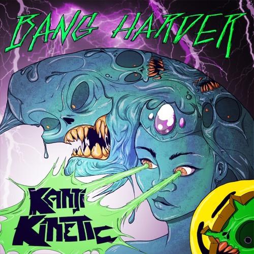Kanji Kinetic - Bang Harder + remixes - out now (free DL)