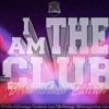 I Am The Club (DreamChasers edition)