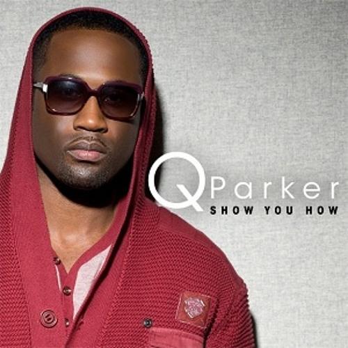Q Parker - Show You How