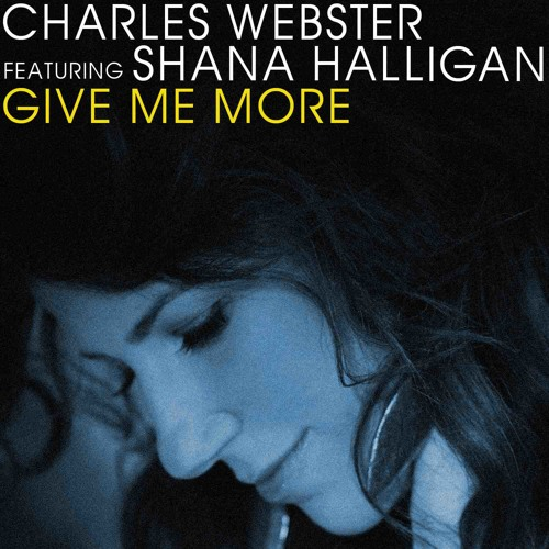 Charles Webster feat. Shana Halligan - Give me more (Willie Graff & Tuccillo vocal mix)