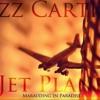 Jazz Cartier - Jet Plane