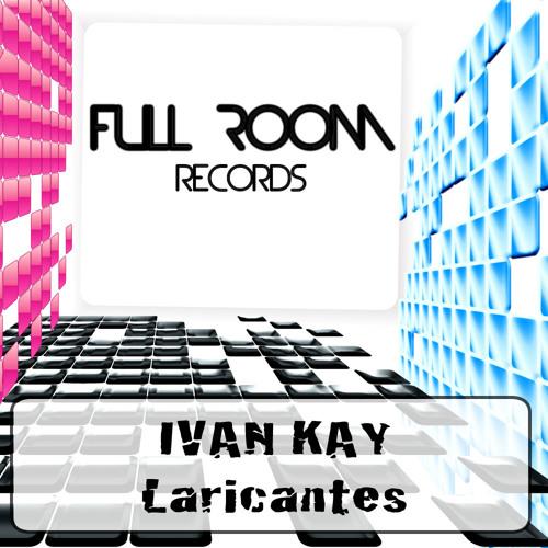 Ivan Kay - Laricantes -Evolution original mix