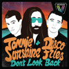 Download Tommie Sunshine & Disco Fries - Don't Look Back (DSKOTEK Remix) (Reached Beatports top 15) Mp3