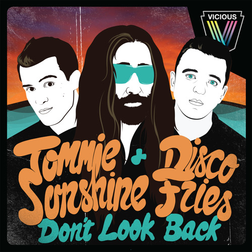 Tommie Sunshine & Disco Fries - Don't Look Back (DSKOTEK Remix) (Reached Beatports top 15)