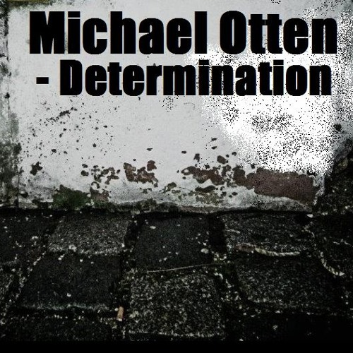 Michael Otten feat. Jerk House Connection - Determination
