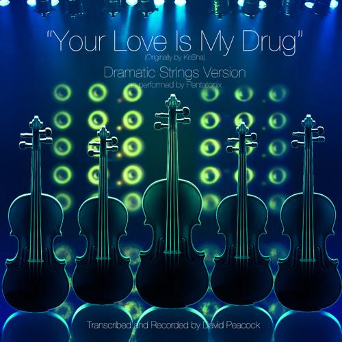 Ke$ha - Your Love Is My Drug - As performed by Pentatonix (Dramatic Strings Version)